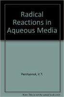 Radical Reactions in Aqueous Media: Book by Tamara Perchyonok ,James H. Clark