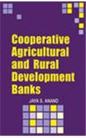 Co-operative Agricultural and Rural Development Banks: Book by Jaya S. Anand