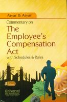 Commentary on the Employees Compensation Act with Act and Rules: Book by Aiyar and Aiyar
