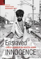 Enslaved Innocence: Child Labour in South Asia: Book by Biswamoy Pati