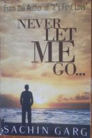 Never Let Me Go: Book by Sachin Garg
