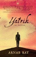 Yatrik: The Traveller: Book by Arnab Ray