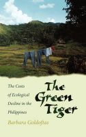 The Green Tiger: The Costs of Ecological Decline in the Philippines: Book by Barbara Goldoftas