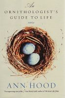 The Ornithologist's Guide to Life: Stories: Book by A. Hood