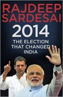 2014: The Election that Changed India: Book by Rajdeep Sardesai