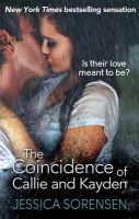 The Coincidence of Callie and Kayden: Book by Jessica Sorensen