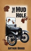 The Mud Hole: Book by Arthur S. Brood