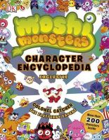 Moshi Monsters Character Encyclopedia: Book by Claire Sipi,Lauren Holowaty,Steve Cleverley