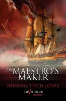 The Maestro's Maker: Book by Rhonda Leigh Jones