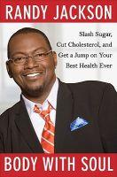 Body with Soul: Slash Sugar, Cut Cholesterol, and Get a Jump on Your Best Health Ever: Book by Randy Jackson, Pro