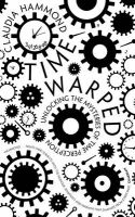 Time Warped: Book by Claudia Hammond