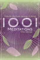 1001 Meditations: How to Discover Peace of Mind:Book by Author-Mike George