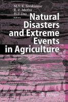 Natural Disasters and Extreme Events in Agriculture: Impacts and Mitigation: Book by Manava V.K. Sivakumar , Raymond Motha
