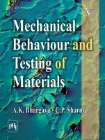 MECHANICAL BEHAVIOUR AND TESTING OF MATERIALS: Book by BHARGAVA A. K.|SHARMA C. P.