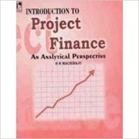 Introduction to Project Finance: An Analytical Perspective: Book by H. R. Machiraju