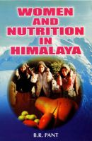 Women and Nutrition in the Himalayas: Book by B.R. Pant
