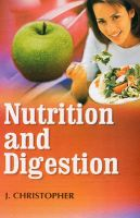 Nutrition and Digestion: Book by J. Christopher