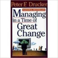 Managing in a Time of Great Change: Book by Peter F. Drucker