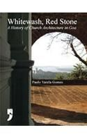 Whitewash, Red Stone: A History of Church Architecture in Goa, (PB)