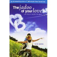 The Jadoo Of Your Love !: Book by Shubha Ranjan Saha