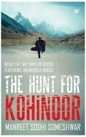 The Hunt for Kohinoor: Book 2 of the Thriller Series Featuring Mehrunisa: Book by Manreet Sodhi Someshwar