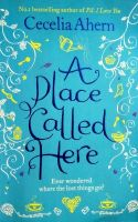 A Place Called Here: Book by Cecelia Ahern