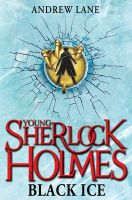 Young Sherlock Holmes 3: Black Ice:Book by Author-Andrew Lane