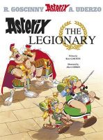 Asterix the Legionary: Goscinny and Uderzo Present an Asterix Adventure: Book 10: Book by Goscinny , Uderzo