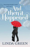 And Then it Happened: Book by Linda Green