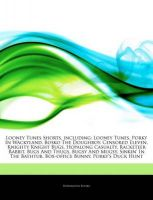 Articles on Looney Tunes Shorts, Including: Looney Tunes, Porky in Wackyland, Bosko the Doughboy, Censored Eleven, Knighty Knight Bugs, Hopalong Casualty, Racketeer Rabbit, Bugs and Thugs, Bugsy and Mugsy, Sinkin' in the Bathtub: Book by Hephaestus Books