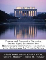 Finance and Economics Discussion Series: Signal Extraction for Nonstationary Multivariate Time Series with Illustrations for Trend Inflation: Book by Tucker S McElroy (U.S. Census Bureau, Washington, D.C., USA)