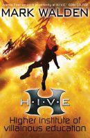 H.I.V.E. (Higher Institute of Villainous Education): Book by Mark Walden
