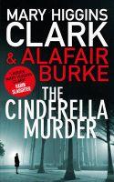 The Cinderella Murder: Book by Mary Higgins Clark , Blurk