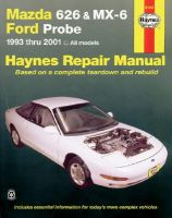 Mazda 626 and MX-6 Ford Probe Automotive Repair Manual: 1993 to 2001: Book by Jay Storer