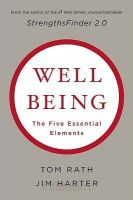 Well-being: The Five Essential Elements: Book by Tom Rath , Jim Harter