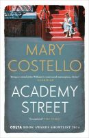 Academy Street: Book by Mary Costello