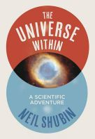 The Universe within: A Scientific Adventure: Book by Neil Shubin