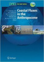 Coastal Fluxes in the Anthropocene: The Land-Ocean Interactions in the Coastal Zone Project of the International Geosphere-Biosphere Programme: Book by Christopher J. Crossland , Hartwig H. Kremer , Han J. Lindeboom , Martin D.A. Le Tissier , Janet I. Marshall Crossland
