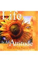 Life Is An Attitude:Book by Author-Dottie Billington