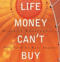 Life Money Can't Buy:Book by Author-Mitrajit Bhattacharya