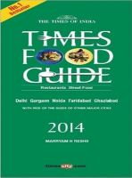 Times Food & Nightlife Guide Delhi: 2014: Book by Marryam H. Reshii