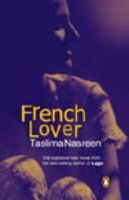 French Lover: A Novel: Book by Taslima Nasreen