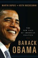 Barack Obama, the New Face of American Politics: Book by Martin Dupuis , Keith Boeckelman