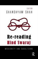 Re-reading Hind Swaraj: Modernity and Subalterns: Book by Ghanshyam Shah