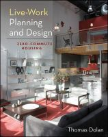 Live-Work Planning and Design: Zero-Commute Housing: Book by Thomas Dolan