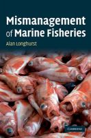 Mismanagement of Marine Fisheries: Book by Alan Longhurst