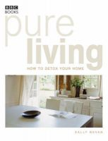 Pure Living: Book by Sally Bevan