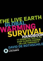 The Live Earth Global Warming Survival Handbook: 77 Essential Skills to Stop Climate Change or Live Through it: Book by David de Rothschild