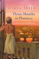 Three Months in Florence: You Never Know Where You'll Find Yourself..: Book by Mary Carter