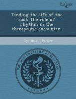 Tending the Life of the Soul: The Role of Rhythm in the Therapeutic Encounter.: Book by Jerry Allen Jr Saunders